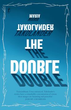 The Double Maria Takolander